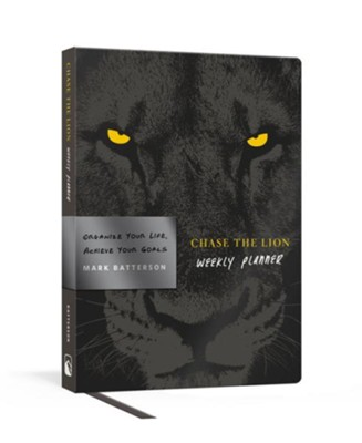 Chase the Lion Weekly Planner: Organize Your Life and Achieve Your Goals  -     By: Mark Batterson