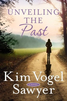 Unveiling the Past: A Novel  -     By: Kim Vogel Sawyer
