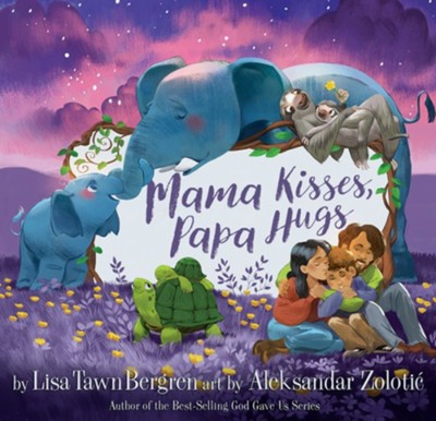 Mama Kisses, Papa Hugs  -     By: Lisa Tawn Bergren     Illustrated By: Aleksandar Zolotic