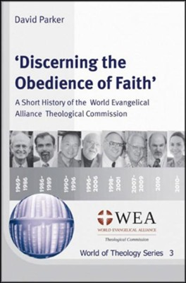 'Discerning the Obedience of Faith': A Short History of the World Evangelical Alliance Theological Commission  -     By: David Parker
