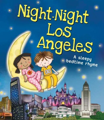 Night-Night Los Angeles  -     By: Katherine Sully     Illustrated By: Helen Poole