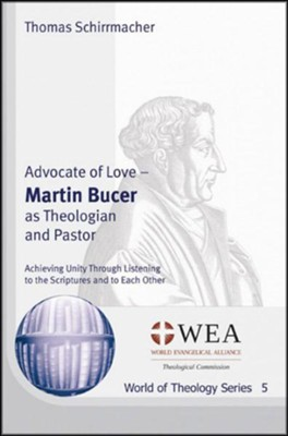 Advocate of Love: Martin Bucer as Theologian and Pastor  -     By: Thomas Schirrmacher