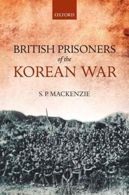 British Prisoners of the Korean War  -     By: S.P. MacKenzie