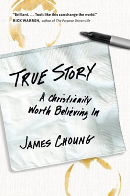 True Story: A Christianity Worth Believing In - eBook  -     By: James Choung