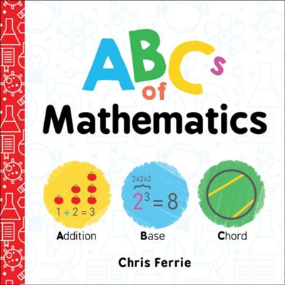 ABCs of Mathematics  -     By: Chris Ferrie