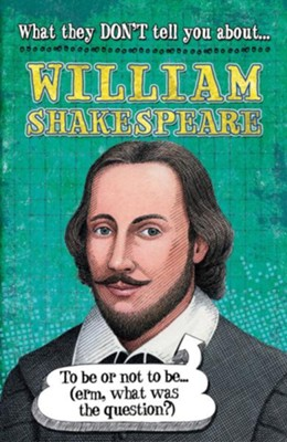 What They Don't Tell You About: William Shakespeare / Digital original - eBook  -     By: Anita Ganeri