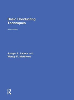 Basic Conducting Techniques  -     By: Joseph A. Labuta, Wendy K. Matthews