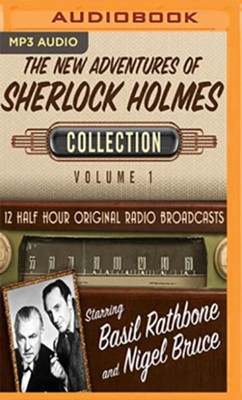 The New Adventures of Sherlock Holmes, Collection 1--Twelve Original Radio Broadcasts (OTR) on MP-3 CD  -     Narrated By: Full Cast     By: Black Eye Entertainment