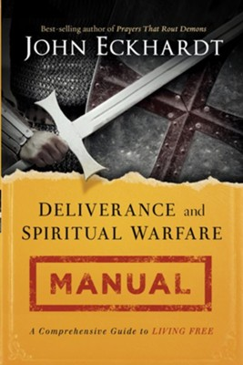 Deliverance and Spiritual Warfare Manual: A Comprehensive Guide to Living Free - eBook  -     By: John Eckhardt
