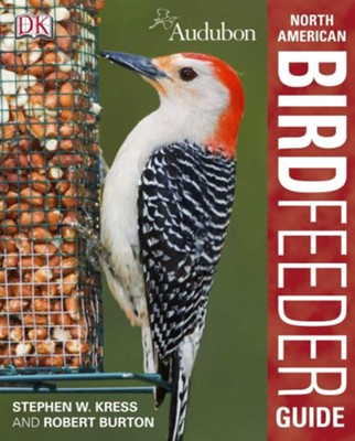 Audubon North American Birdfeeder Guide  -     By: Robert Burton