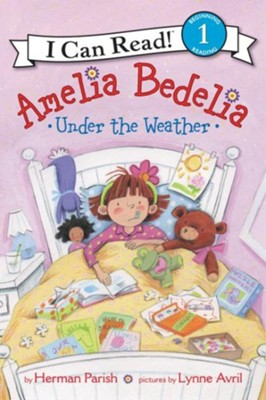 Amelia Bedelia Under the Weather, softcover  -     By: Herman Parish     Illustrated By: Lynne Avril