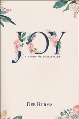 Joy: A Study of Philippians  -     By: Deb Burma
