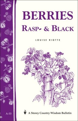 Berries, Rasp- and Black (Storey's Country Wisdom Bulletin A-33)    -