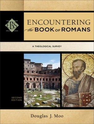 Encountering the Book of Romans (Encountering Biblical Studies): A Theological Survey - eBook  -     By: Douglas J. Moo