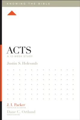 Acts: A 12-Week Study - eBook  -     Edited By: J.I. Packer, Lane T. Dennis     By: Justin S. Holcomb