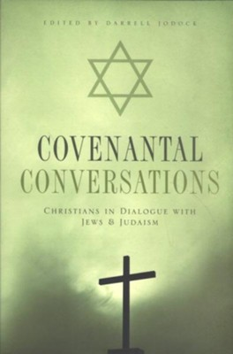 Covenantal Conversations: Christians in Dialogue with Jews and Judaism  -     Edited By: Darrell Jodock     By: Edited by Darrell Jodock