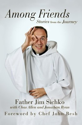 Among Friends: Stories from the Journey - eBook  -     By: Father Jim Sichko