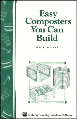 Easy Composters You Can Build (Storey's Country Wisdom Bulletin A-139)    -