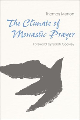 The Climate of Monastic Prayer  -     By: Thomas Merton
