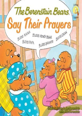 Living Lights: The Berenstain Bears Say Their Prayers - eBook   -     By: Stan Berenstain, Jan Berenstain, Michael Berenstain