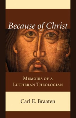 Because of Christ  -     By: Carl E. Braaten