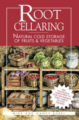 Root Cellaring   -     By: Mike Bubel, Nancy Bubel