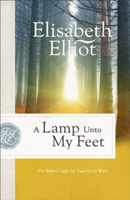 Lamp Unto My Feet, A: The Bible's Light For Your Daily Walk - eBook  -     By: Elisabeth Elliot