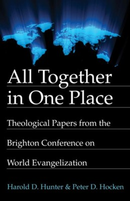 All Together in One Place  -     Edited By: Harold D. Hunter, Peter D. Hocken