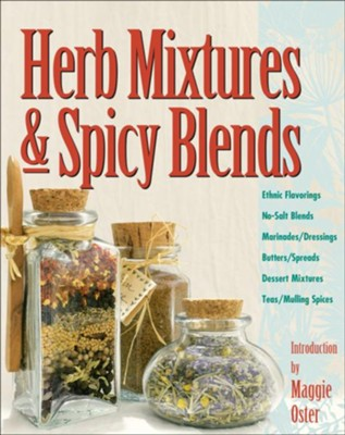 Herb Mixtures & Spicy Blends   -     By: Mary Oster