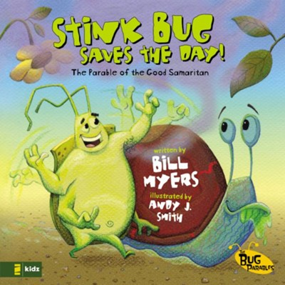 Stink Bug Saves the Day! - eBook  -     By: Bill Myers, Andy J. Smith