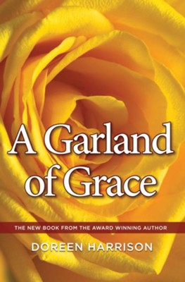 A Garland of Grace  -     By: Doreen Harrison