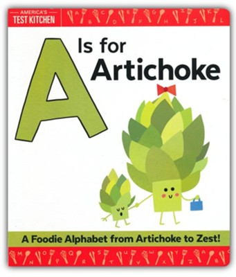 A Is for Artichoke  -     By: America's Test Kitchen