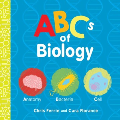ABCs of Biology  -     By: Chris Ferrie
