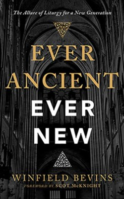 Ever Ancient, Ever New: The Allure of Liturgy for a New Generation, Unabridged Audiobook on CD  -     By: Winfield Bevins