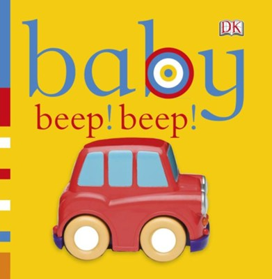 Baby: Beep! Beep!  -     By: DK Publishing