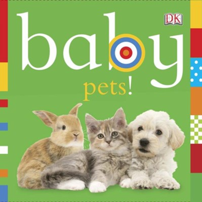Baby: Pets!  -     By: DK Publishing