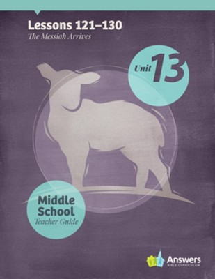 Answers Bible Curriculum Middle School Unit 13 Teacher Guide (2nd Edition)  -