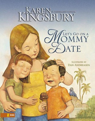 Let's Go on a Mommy Date - eBook  -     By: Karen Kingsbury, Dan Andreasen
