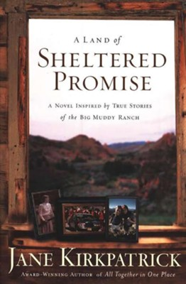 A Land of Sheltered Promise   -     By: Jane Kirkpatrick
