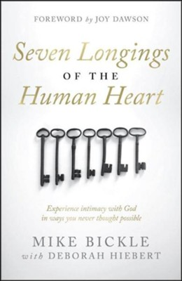 The Seven Longings of the Human Heart  -     By: Mike Bickle, Deborah Hiebert