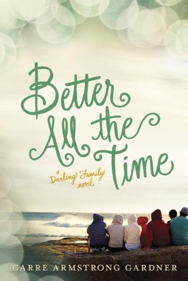 Better All the Time - eBook  -     By: Carre Armstrong Gardner
