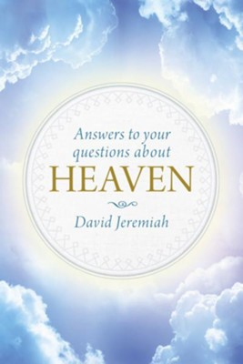 Answers to Your Questions about Heaven - eBook  -     By: Dr. David Jeremiah