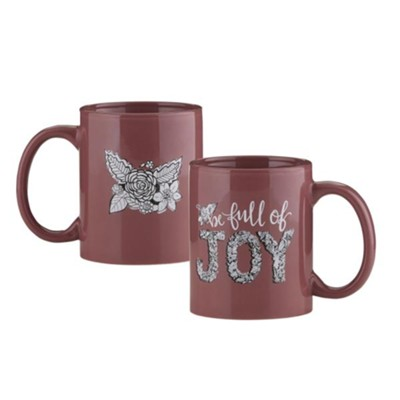 Be Full of Joy Mug  -