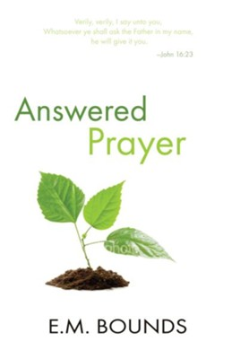 Answered Prayer - eBook  -     By: E.M. Bounds