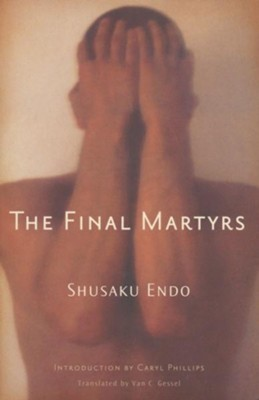 The Final Martyrs   -     By: Shusaku Endo