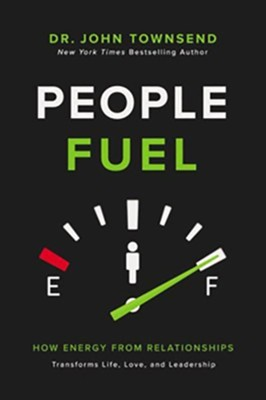 People Fuel: How Energy from Relationships Transforms Life, Love, and Leadership, Unabridged Audiobook on MP3-CD  -     By: John Townsend
