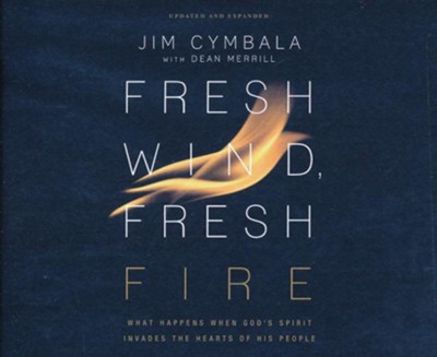 Fresh Wind, Fresh Fire: What Happens When God's Spirit Invades the Hearts of His People - unabridged audiobook on CD  -     By: Jim Cymbala