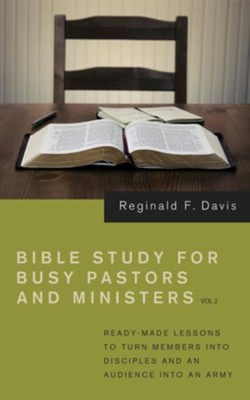 Bible Study for Busy Pastors and Ministers, Volume 2  -     By: Reginald F. Davis