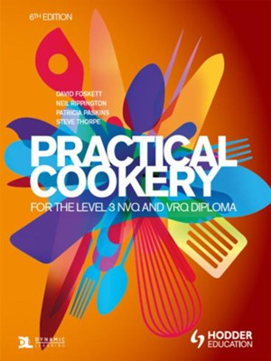 Practical Cookery for the Level 3 NVQ and VRQ Diploma, 6th edition / Digital original - eBook  -     By: David Paskins, Patricia Rippington, Neil Thorpe