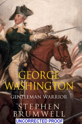 George Washington: Gentleman Warrior - eBook  -     By: Stephen Brumwell